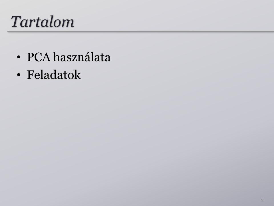 Tartalom PCA használata Feladatok 2