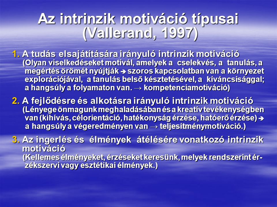 Az intrinzik motiváció típusai (Vallerand, 1997) 1.