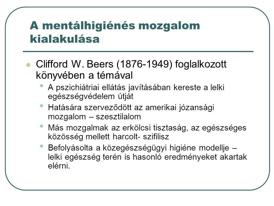 A mentálhigiénés mozgalom kialakulása Clifford W.