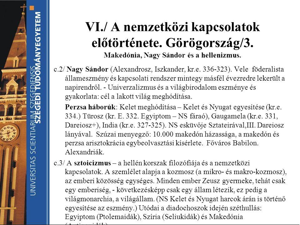 VI./ A nemzetközi kapcsolatok előtörténete. Görögország/3. Makedónia, Nagy Sándor és a hellenizmus. c.2/ Nagy Sándor (Alexandrosz, Iszkander, kr.e. 33