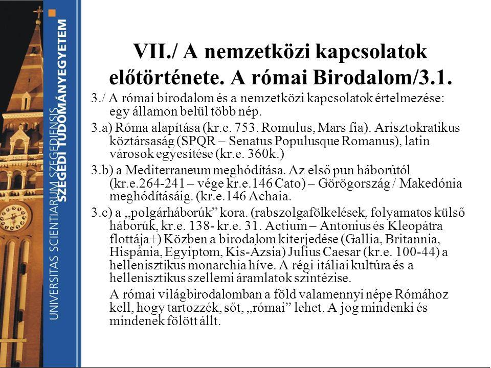 VIII./ A nemzetközi kapcsolatok előtörténete.A Római Birodalom/2.