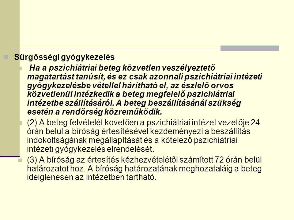 Kötelező gyógykezelés (1) A bíróság annak a pszichiátriai betegnek a kötelező intézeti gyógykezelését rendeli el, aki veszélyeztető magatartást tanúsít, de sürgősségi gyógykezelése nem indokolt.