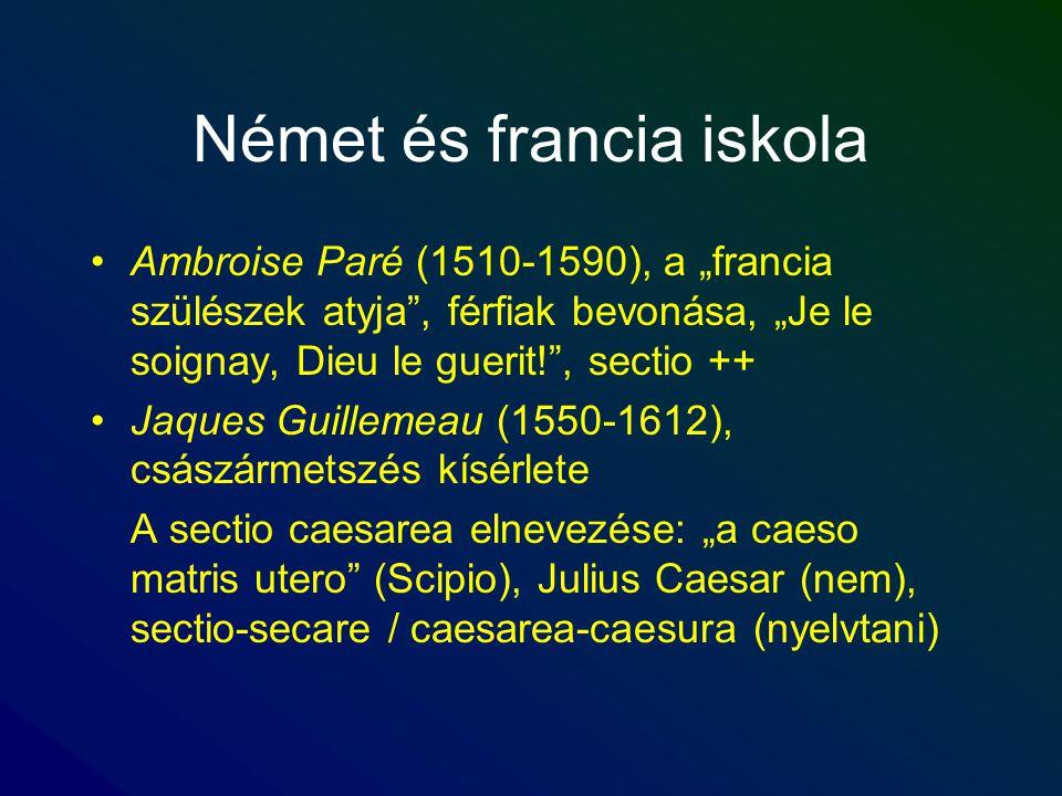 """Német és francia iskola Ambroise Paré (1510-1590), a """"francia szülészek atyja"""", férfiak bevonása, """"Je le soignay, Dieu le guerit!"""", sectio ++ Jaques G"""