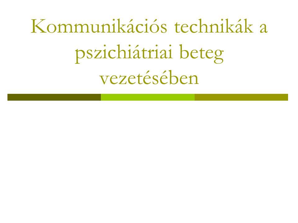 Kommunikációs technikák a pszichiátriai beteg vezetésében