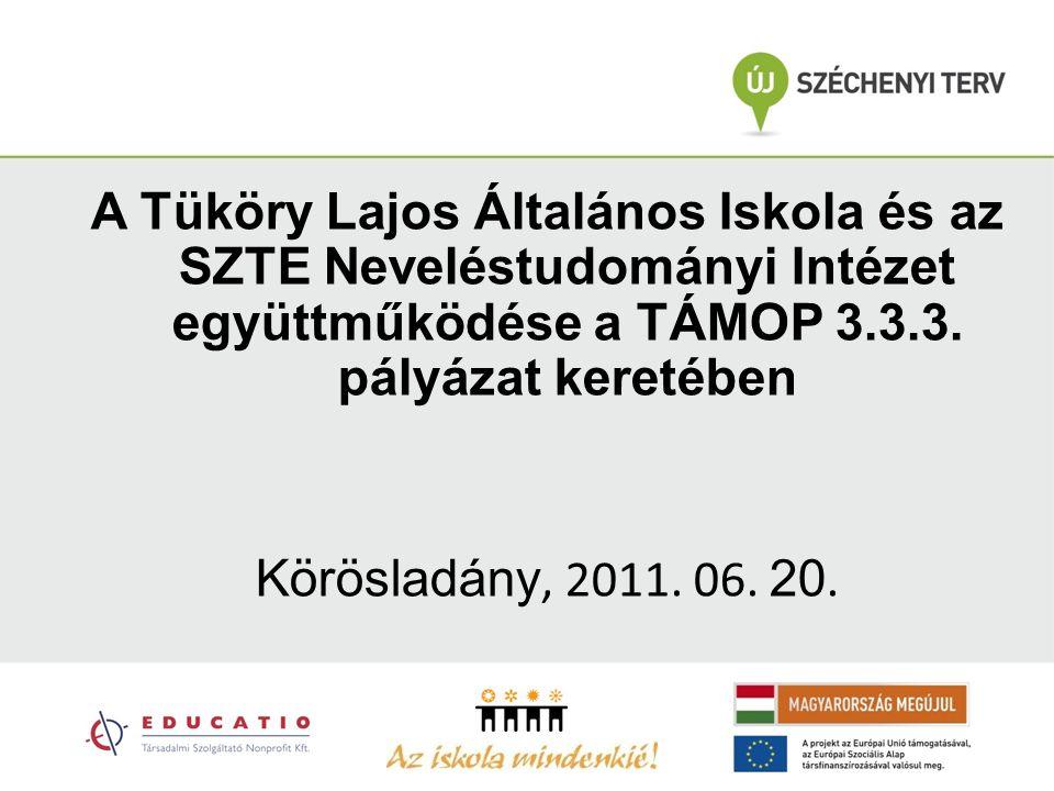 A Tüköry Lajos Általános Iskola és az SZTE Neveléstudományi Intézet együttműködése a TÁMOP 3.3.3.