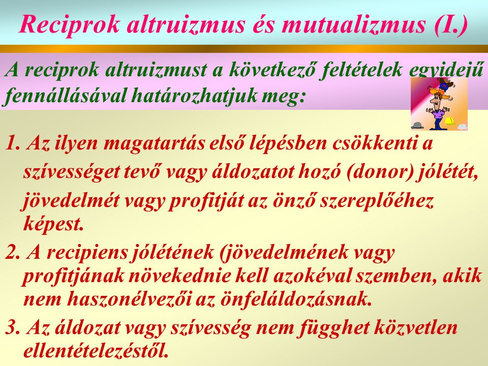 Reciprok altruizmus és mutualizmus (II.) 4.