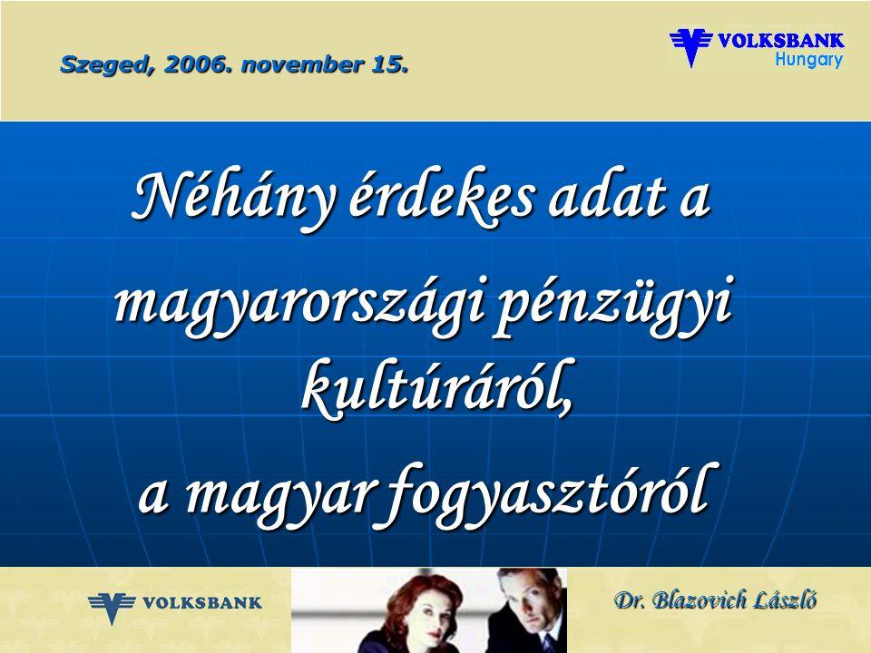 Dr. Blazovich László Volksbank Életút Program Szeged, 2006. november 15.