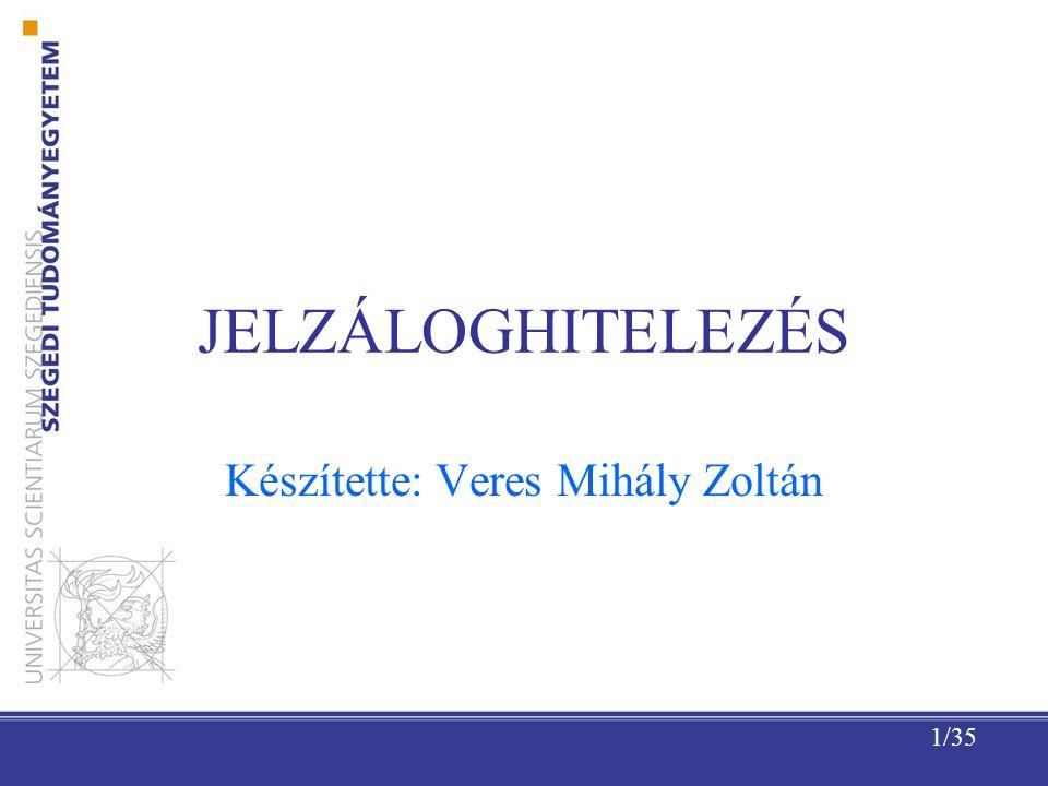 1/35 JELZÁLOGHITELEZÉS Készítette: Veres Mihály Zoltán