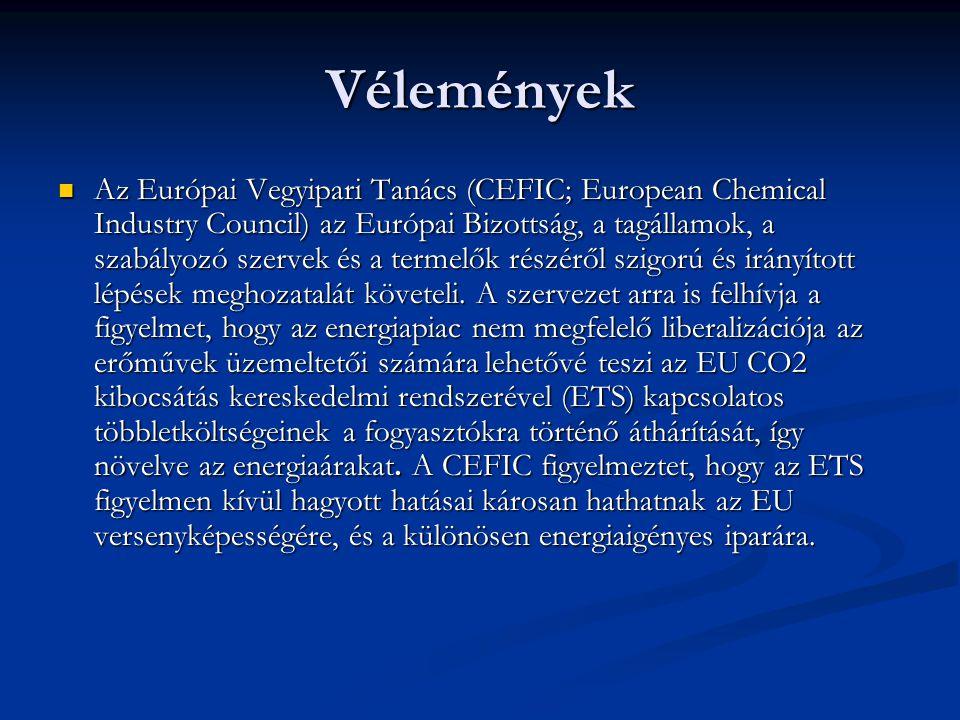 Vélemények Az Európai Vegyipari Tanács (CEFIC; European Chemical Industry Council) az Európai Bizottság, a tagállamok, a szabályozó szervek és a terme