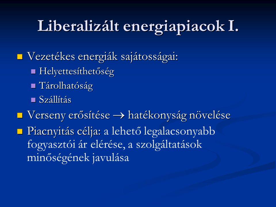 Liberalizált energiapiacok I. Vezetékes energiák sajátosságai: Vezetékes energiák sajátosságai: Helyettesíthetőség Helyettesíthetőség Tárolhatóság Tár
