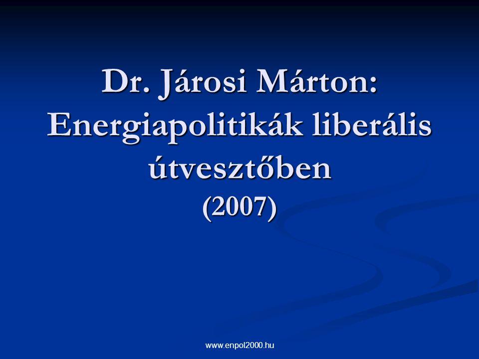 www.enpol2000.hu Dr. Járosi Márton: Energiapolitikák liberális útvesztőben (2007)