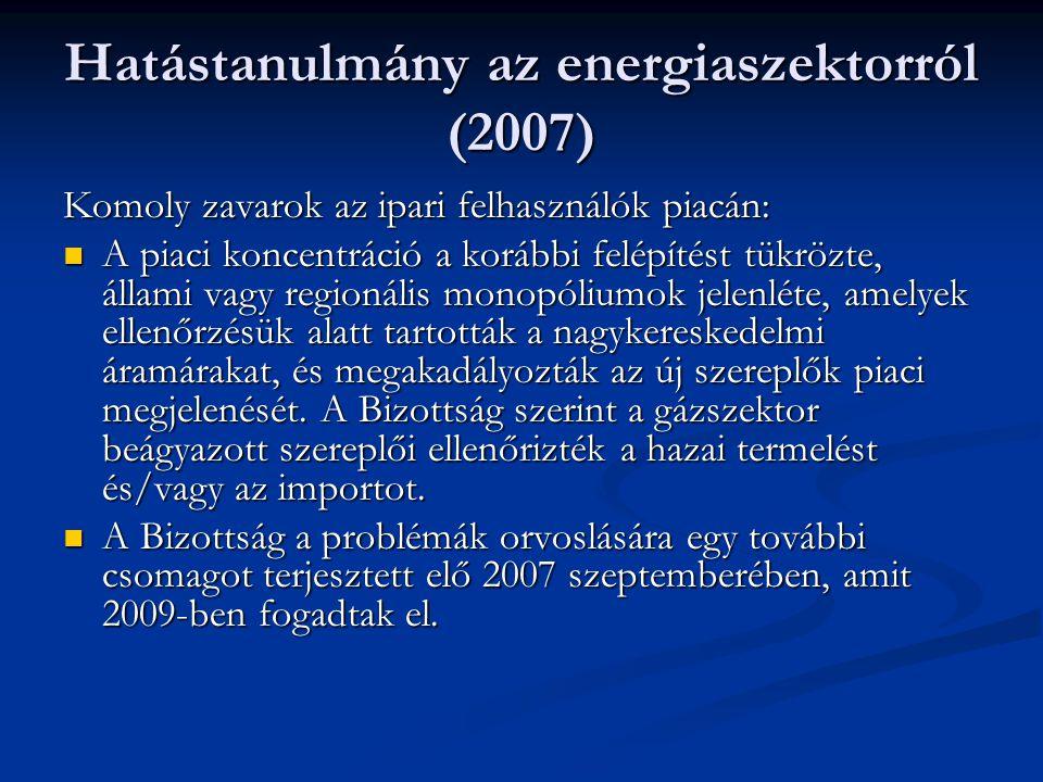 Hatástanulmány az energiaszektorról (2007) Komoly zavarok az ipari felhasználók piacán: A piaci koncentráció a korábbi felépítést tükrözte, állami vag