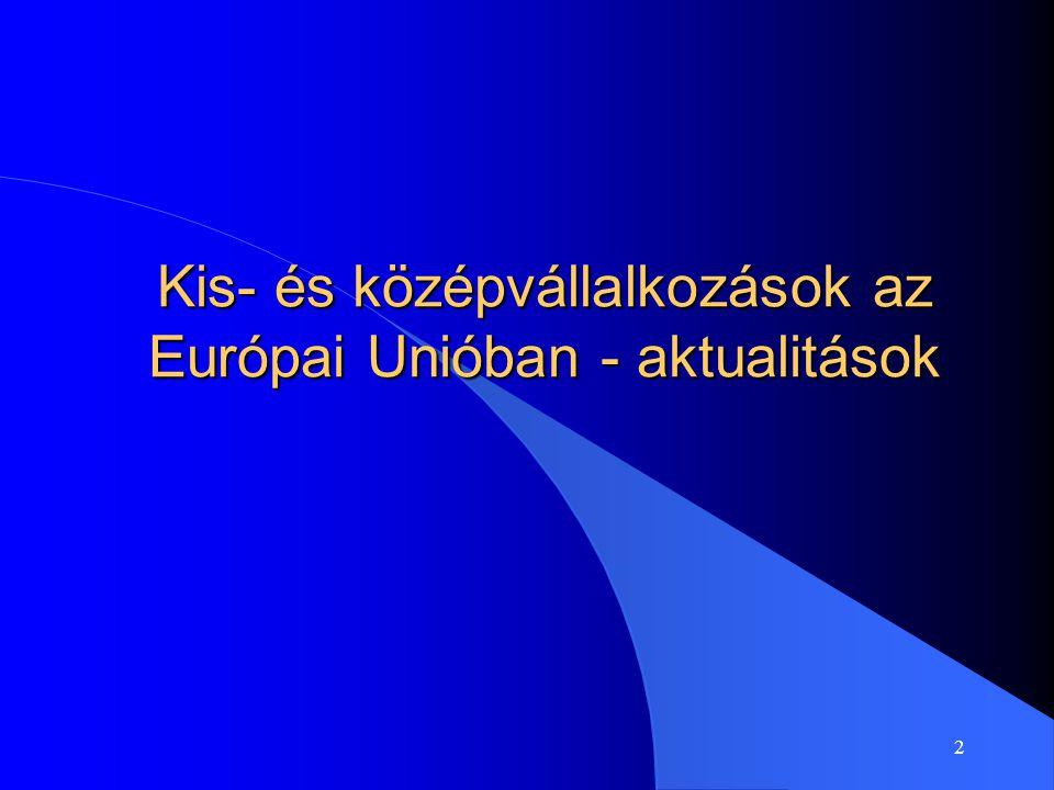2 Kis- és középvállalkozások az Európai Unióban - aktualitások