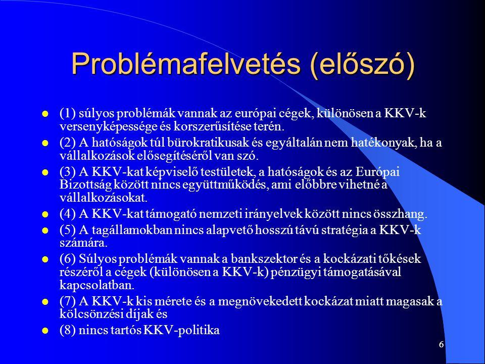 6 Problémafelvetés (előszó) l (1) súlyos problémák vannak az európai cégek, különösen a KKV-k versenyképessége és korszerűsítése terén. l (2) A hatósá