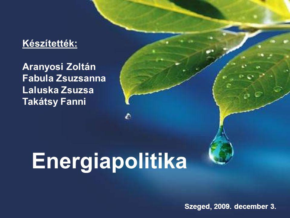 Energiapolitika fogalma  Az energiapolitika az energiaellátás stratégiája.