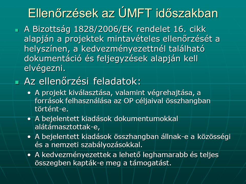 Ellenőrzések az ÚMFT időszakban A Bizottság 1828/2006/EK rendelet 16.