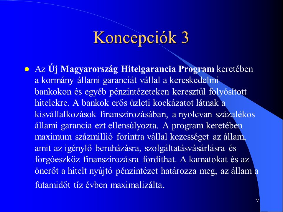6 Koncepciók 2 l Tevékenységbővítéshez, valamint átmeneti forráshiányhoz ideális az Új Magyarország Forgóeszköz Hitelprogram, amit szintén hazai kkv-k