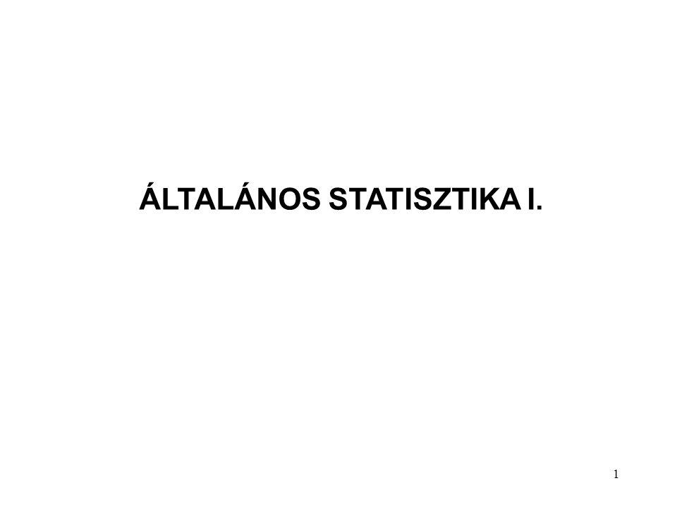 1 ÁLTALÁNOS STATISZTIKA I.
