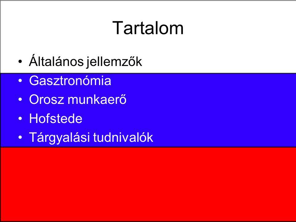 Tartalom Általános jellemzők Gasztronómia Orosz munkaerő Hofstede Tárgyalási tudnivalók