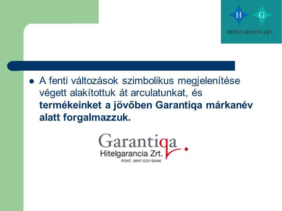 A fenti változások szimbolikus megjelenítése végett alakítottuk át arculatunkat, és termékeinket a jövőben Garantiqa márkanév alatt forgalmazzuk.
