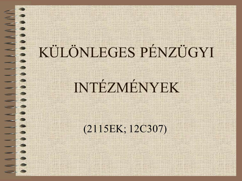 KÜLÖNLEGES PÉNZÜGYI INTÉZMÉNYEK (2115EK; 12C307)