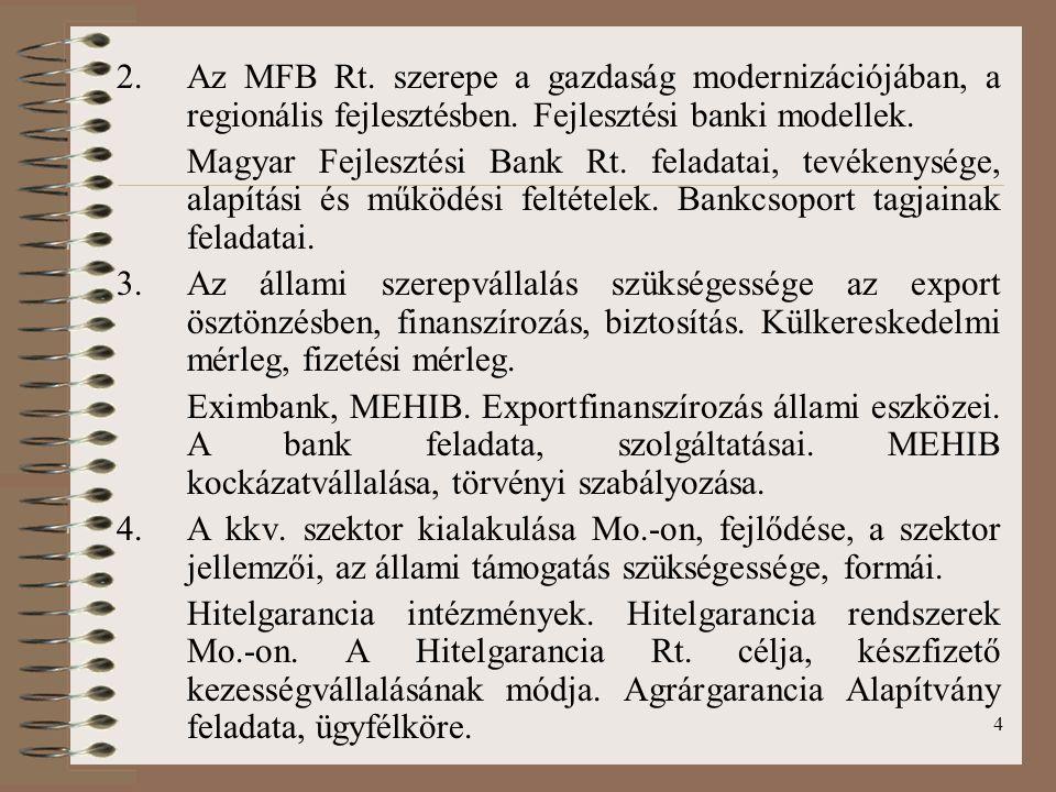 4 2.Az MFB Rt.szerepe a gazdaság modernizációjában, a regionális fejlesztésben.