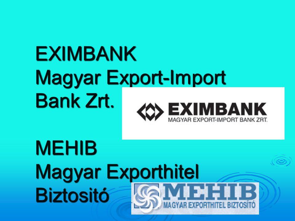 EXIMBANK Magyar Export-Import Bank Zrt. MEHIB Magyar Exporthitel Biztositó