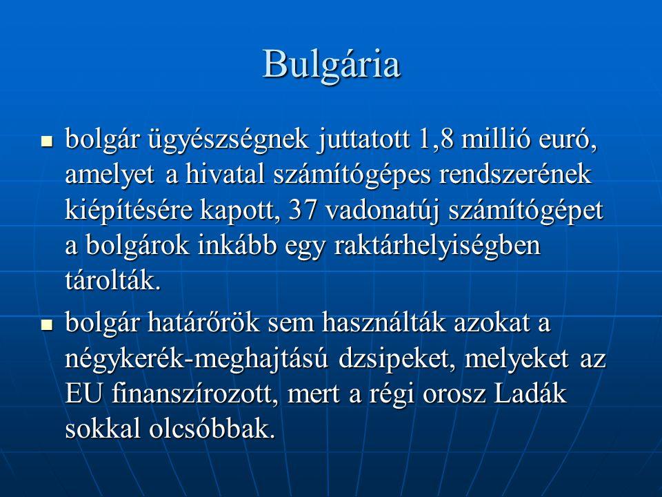Bulgária bolgár ügyészségnek juttatott 1,8 millió euró, amelyet a hivatal számítógépes rendszerének kiépítésére kapott, 37 vadonatúj számítógépet a bolgárok inkább egy raktárhelyiségben tárolták.