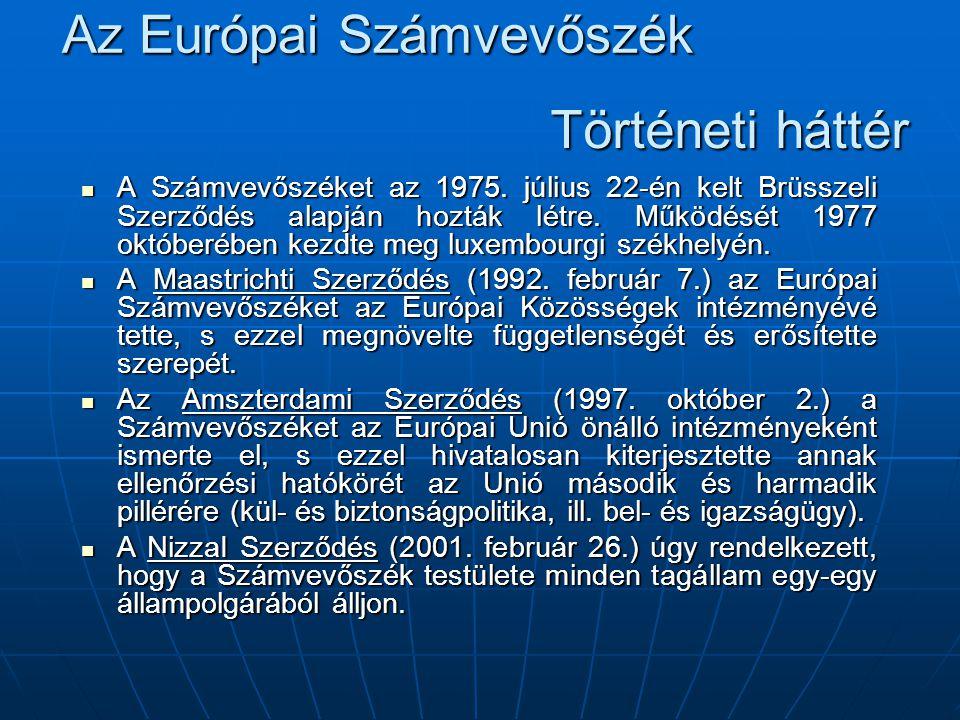 A Számvevőszéket az 1975.július 22-én kelt Brüsszeli Szerződés alapján hozták létre.