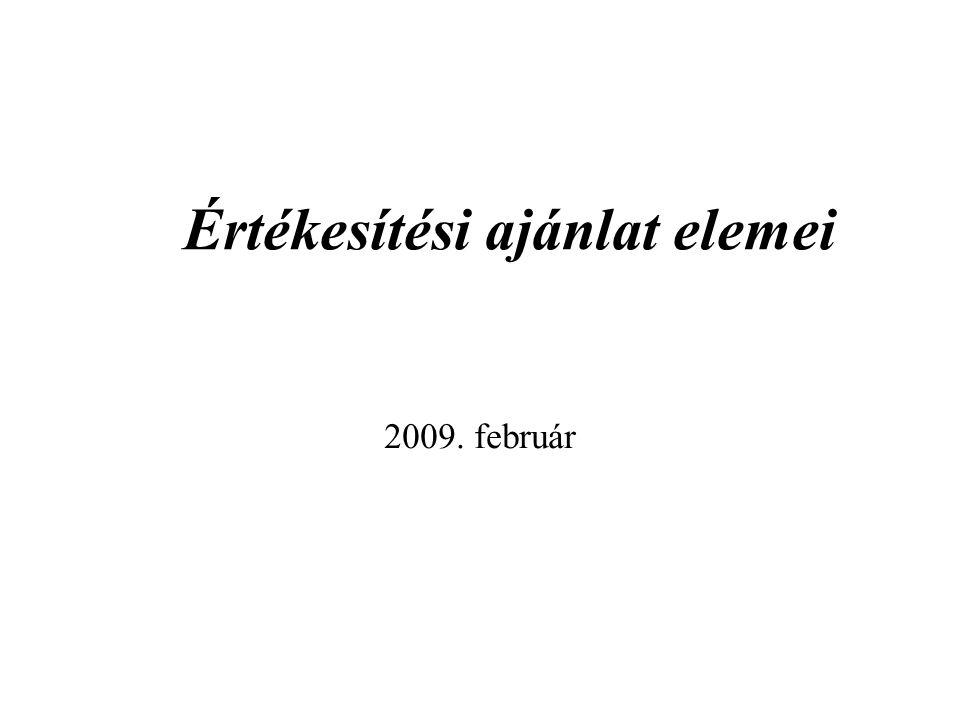 Értékesítési ajánlat elemei 2009. február