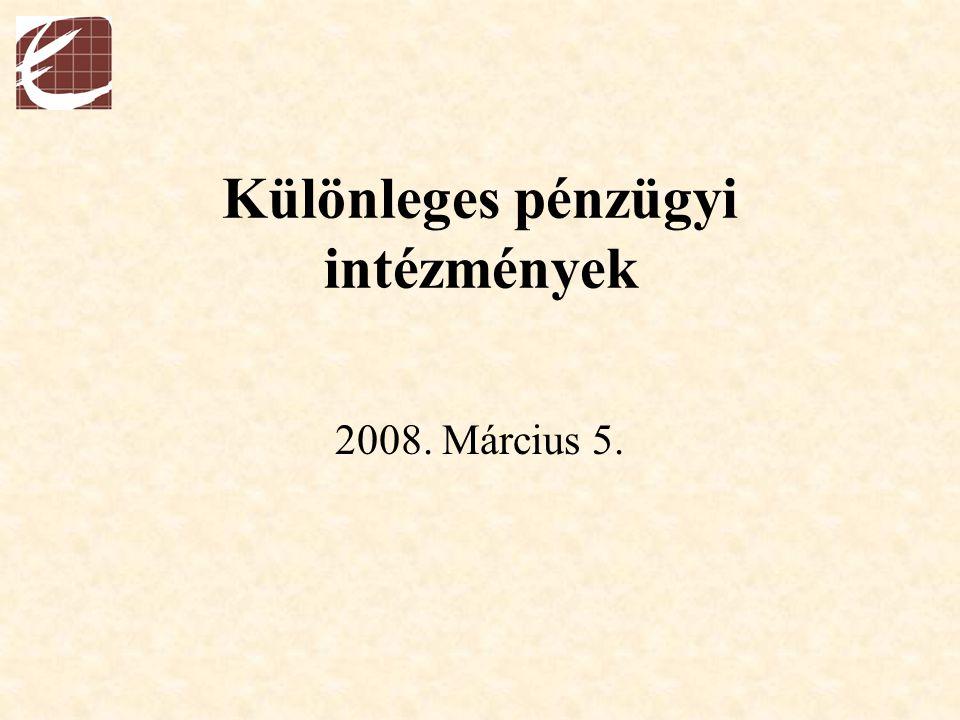 Lakás-takarékpénztárak Irodalom: Botos Katalin: Különleges pénzügyi intézmények 2002.