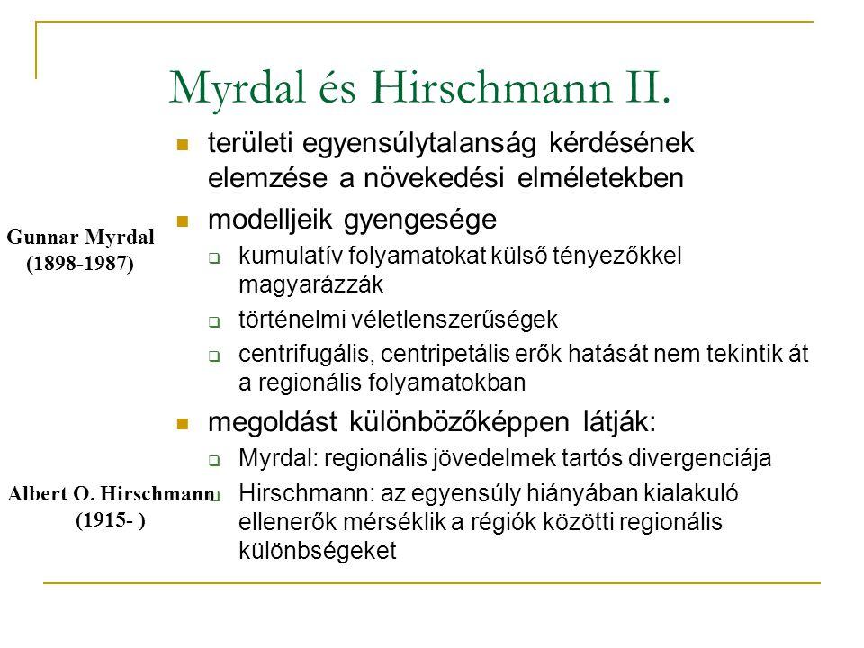 Myrdal és Hirschmann II. területi egyensúlytalanság kérdésének elemzése a növekedési elméletekben modelljeik gyengesége  kumulatív folyamatokat külső