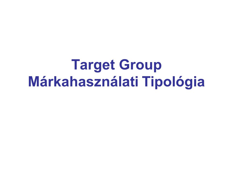 Target Group Márkahasználati Tipológia