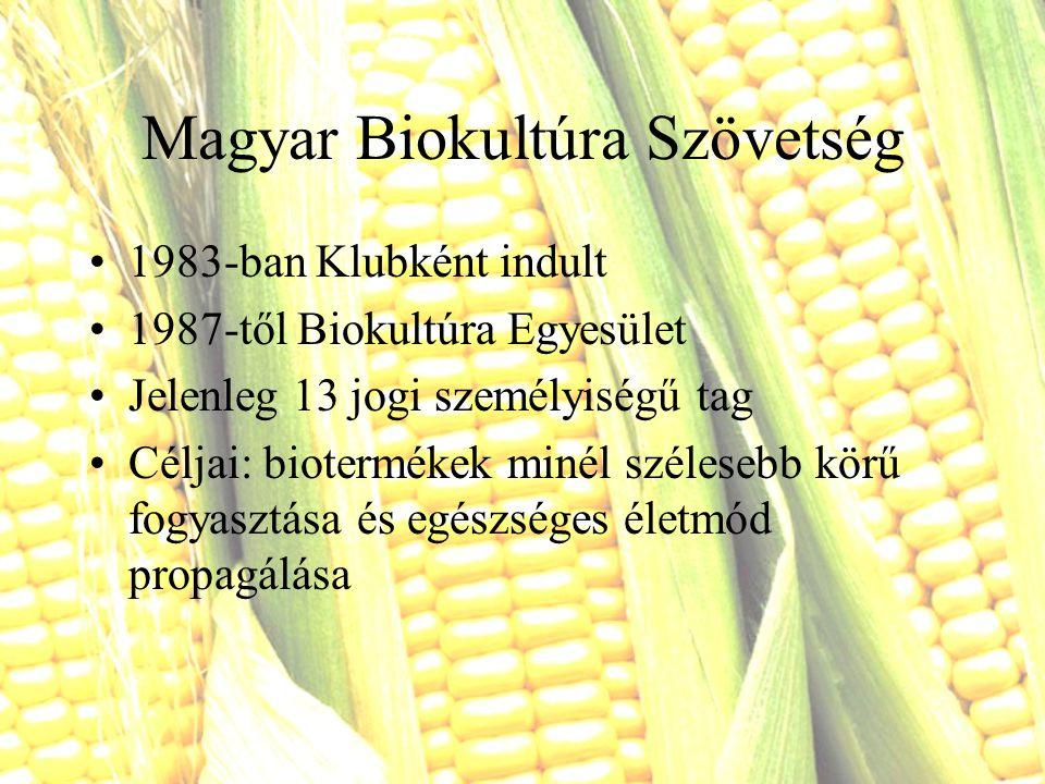 Magyar Biokultúra Szövetség 1983-ban Klubként indult 1987-től Biokultúra Egyesület Jelenleg 13 jogi személyiségű tag Céljai: biotermékek minél szélese