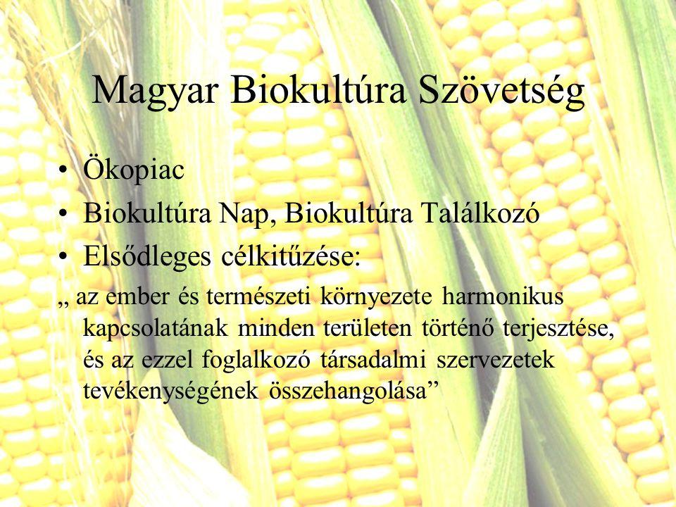 """Magyar Biokultúra Szövetség Ökopiac Biokultúra Nap, Biokultúra Találkozó Elsődleges célkitűzése: """" az ember és természeti környezete harmonikus kapcso"""
