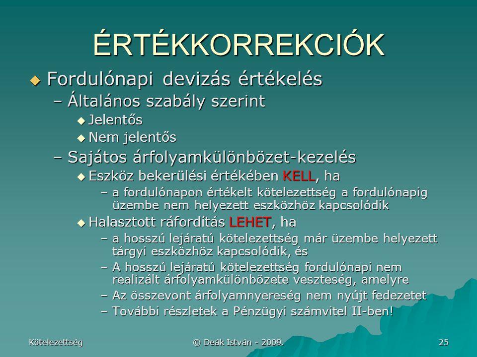 Kötelezettség © Deák István - 2009.