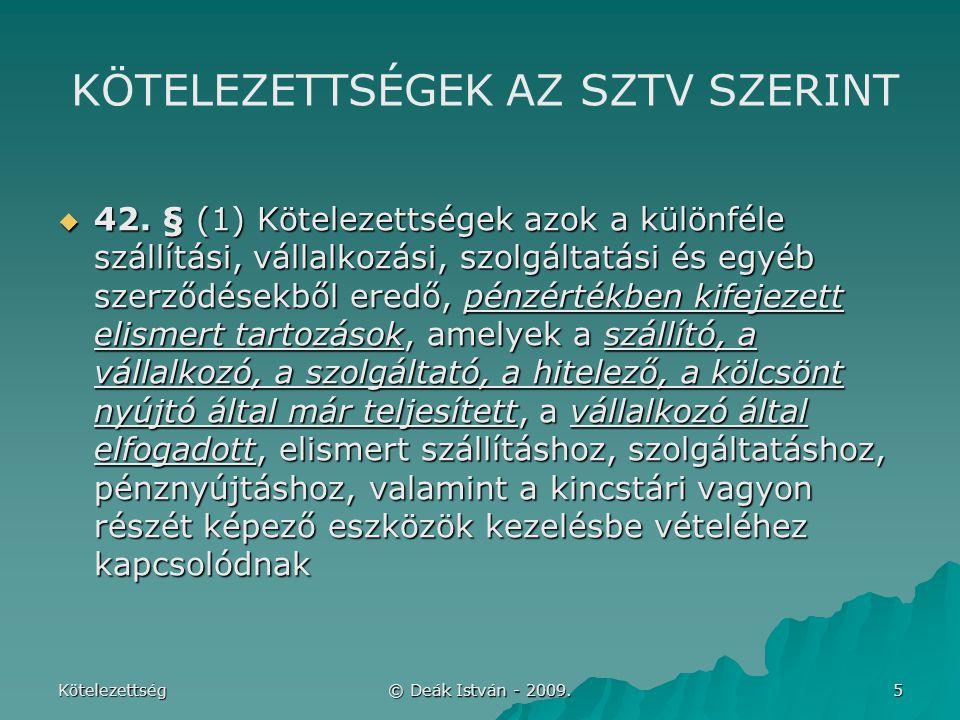 Kötelezettség © Deák István - 2009.6 KÖTELEZETTSÉGEK RENDSZEREZÉSE I.
