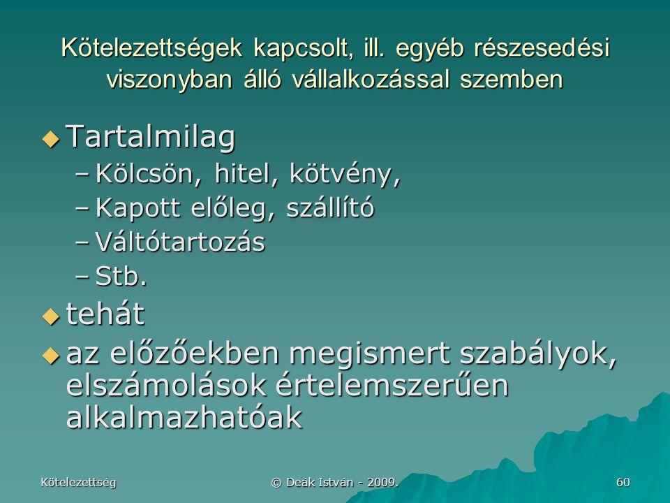 Kötelezettség © Deák István - 2009.60 Kötelezettségek kapcsolt, ill.
