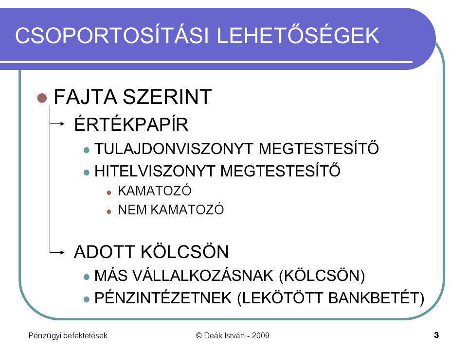 Pénzügyi befektetések© Deák István - 2009.44 Értékpapír eladás könyvelése Értékpapír [ÉP elsz.