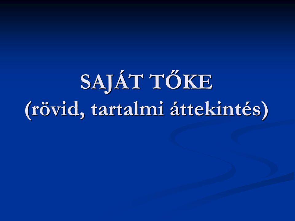 Saját tőke (áttekintés) 2© Deák István - 2009.