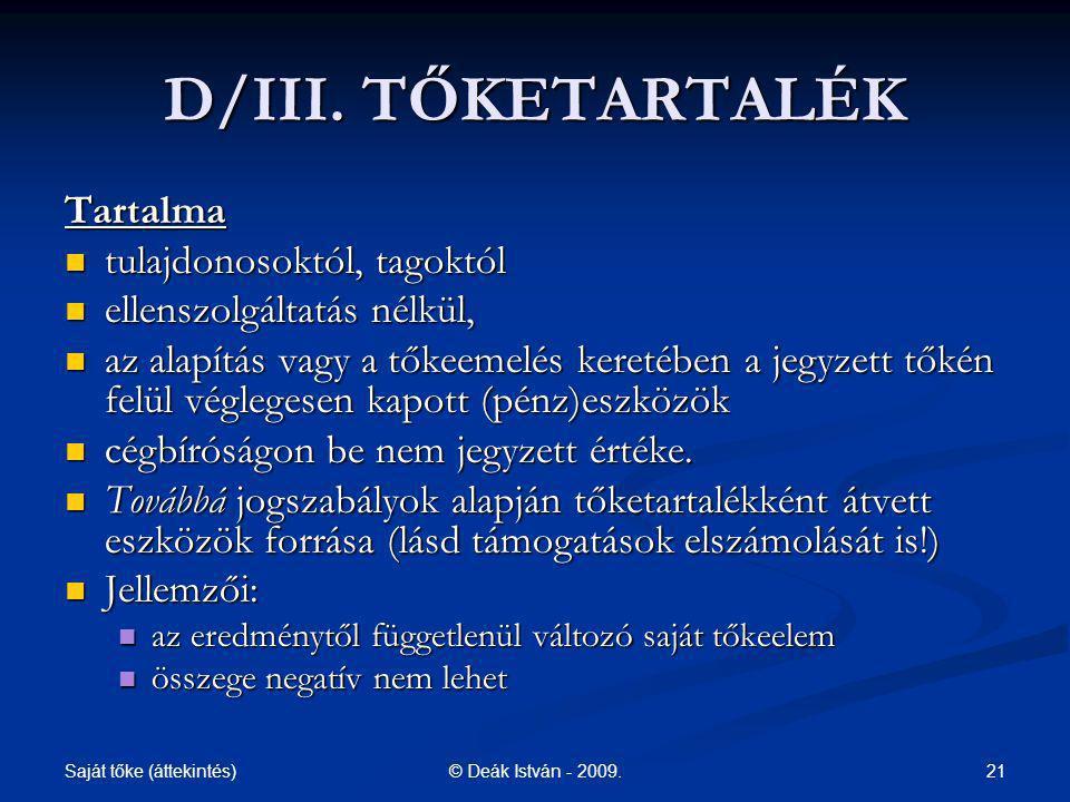 Saját tőke (áttekintés) 21© Deák István - 2009.D/III.