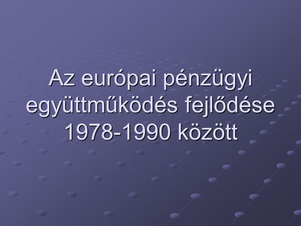 Az európai pénzügyi együttműködés fejlődése 1978-1990 között