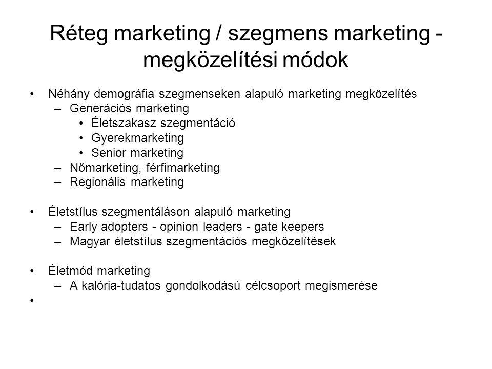 Réteg marketing / szegmens marketing - megközelítési módok Néhány demográfia szegmenseken alapuló marketing megközelítés –Generációs marketing Életsza
