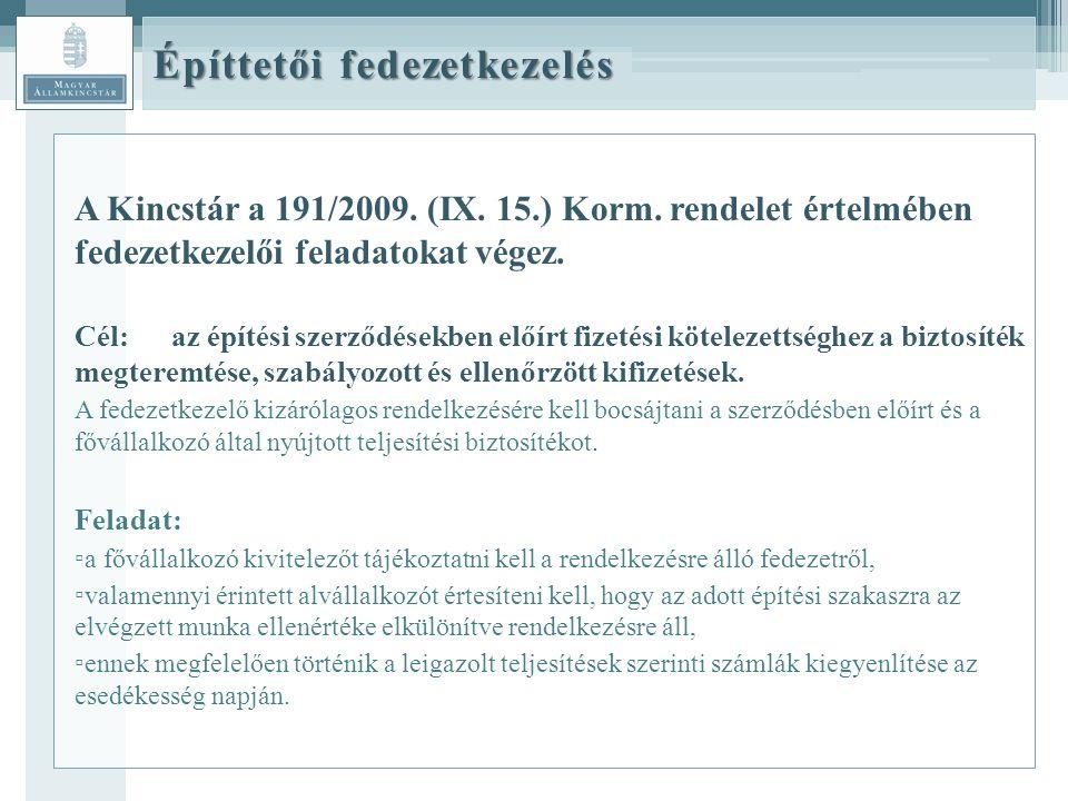 Építtetői fedezetkezelés A Kincstár a 191/2009.(IX.