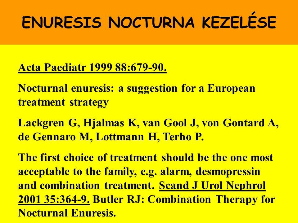 ENURESIS NOCTURNA KEZELÉSE Acta Paediatr 1999 88:679-90. Nocturnal enuresis: a suggestion for a European treatment strategy Lackgren G, Hjalmas K, van