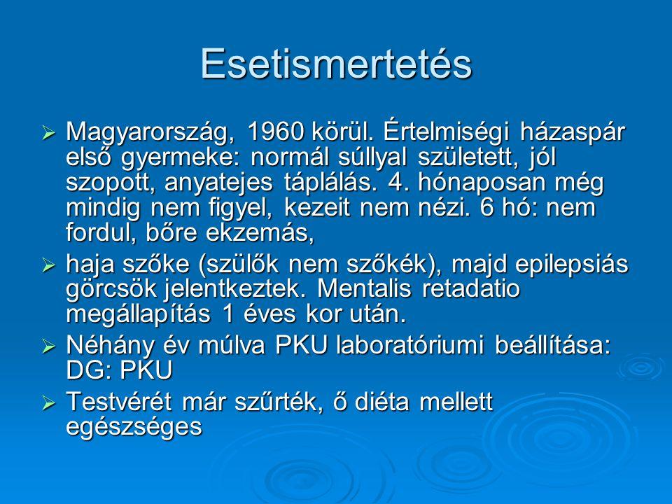 Esetismertetés  Magyarország, 1960 körül. Értelmiségi házaspár első gyermeke: normál súllyal született, jól szopott, anyatejes táplálás. 4. hónaposan