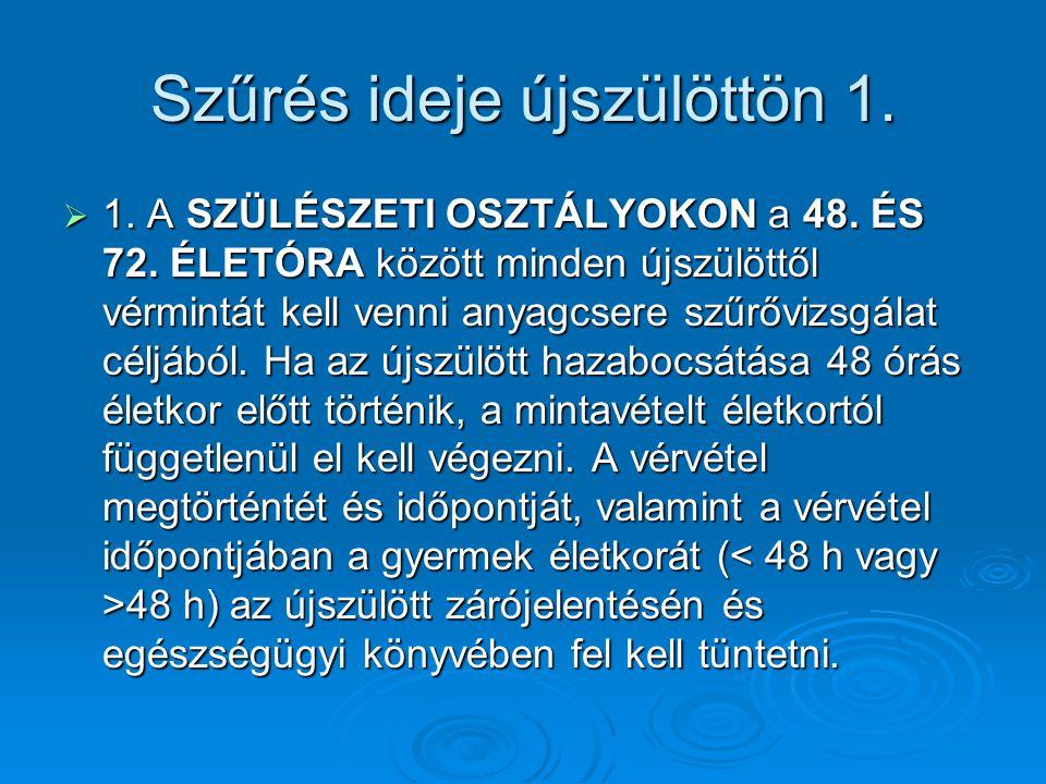 Biotinidase defektus Biotin (H vitamin)CO2 – gyököt vivő Karboxiláz enzimek kofaktora Többszörös karboxilase defektus  betegség Formái: újszülöttkori forma: hányás, letargia, hypotonia, ataxia, acidosis hypotonia, ataxia, acidosis infantilis forma hajhullás, ekzema, candidiasis, halláscsökkenés, acidosis  TH: biotin 2,5 – 10 mg/die adás  Szűrés 1989 óta, 1 : 30.000