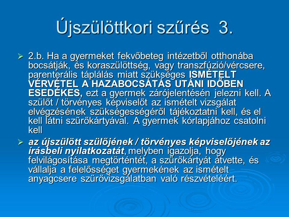 Újszülöttkori szűrés 3. 2.b.