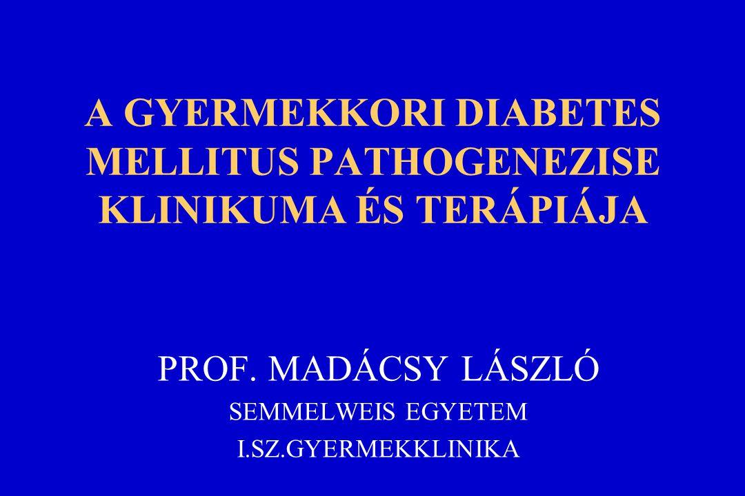 A gyermekkori DM diagnózisa Diabeteses tünetek + random vércukorszint:  11,1 mmol/l (az étkezési idöponttól függetlenül) vagy éhomi vércukorszint  7,0 mmol/l (legalább 8 órás éhezés után) vagy 2-órás vércukorszint  11,1 mmol/l OGTT-t követöen majd autoantitest és éhomi C-peptid-szint meghatározás