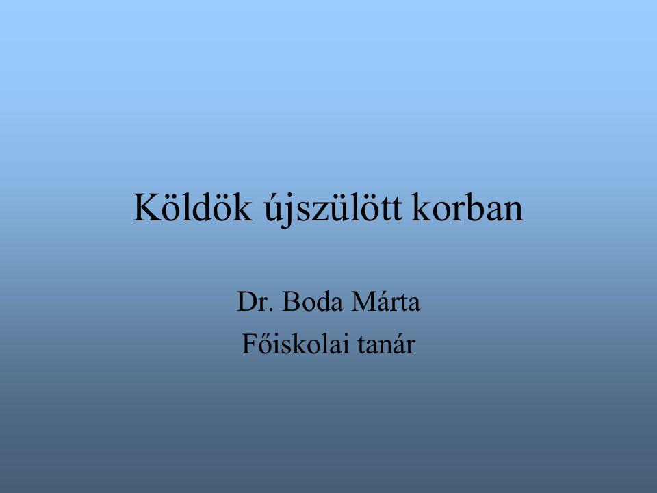Köldök újszülött korban Dr. Boda Márta Főiskolai tanár